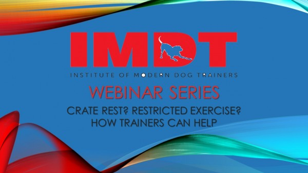 WEBINAR: Crate Rest? Restricted Exercise?